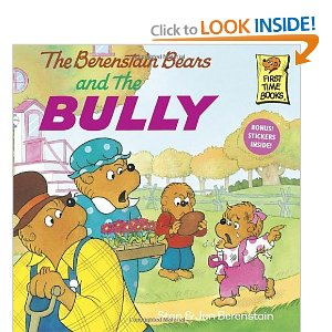 http://www.amazon.com/The-Berenstain-Bears-Bully-Stan/dp/0679848053/ref=sr_1_1?ie=UTF8&qid=1358868563&sr=8-1&keywords=berenstein+bears+bully